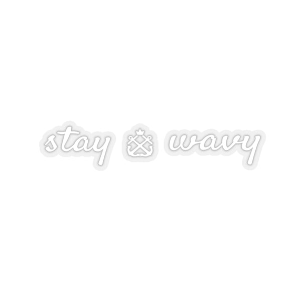 Stay Wavy Kiss-Cut Sticker