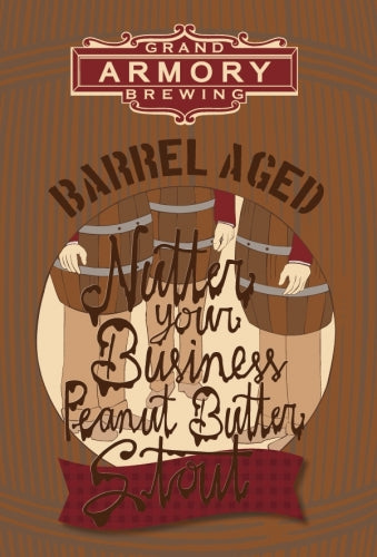 (4pk cans)-2020 Grand Armory Nutter Your Business Barrel Aged Peanut Butter Oatmeal Stout Beer, Michigan, USA (12oz)