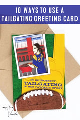10 Uses for the My Heart Beats Tailgate greeting card. Use for an invitation, congratulations and thank you for tailgaters and football games.