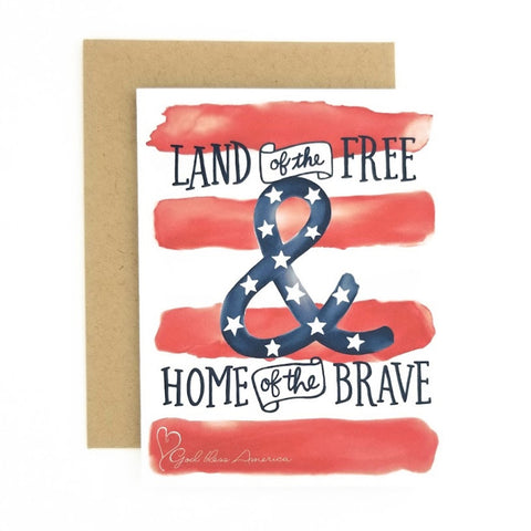 Land of the Free and Home of the Brave a patriotic greeting card.