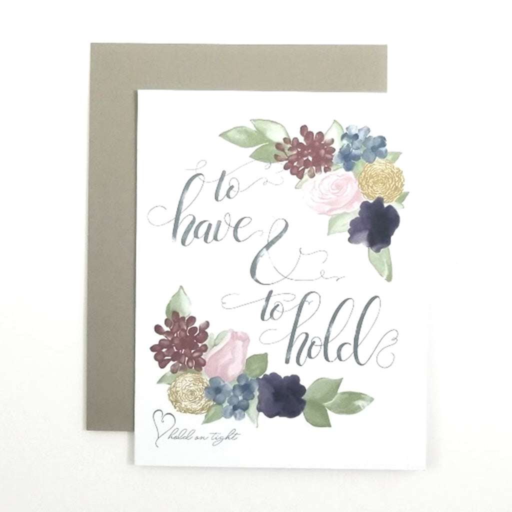 To Have and To Hold Greeting Card from the Ampersand Collection