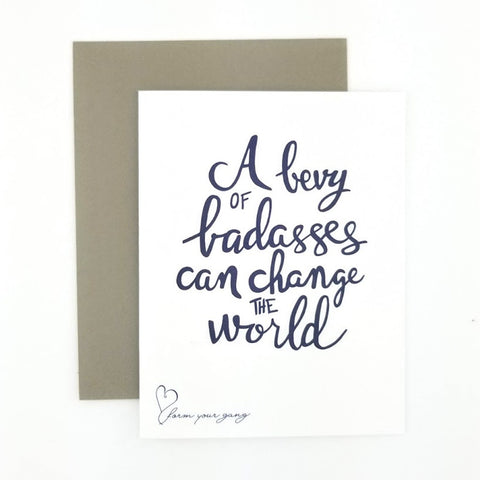 A Bevy of Badasses Can Change the World greeting card