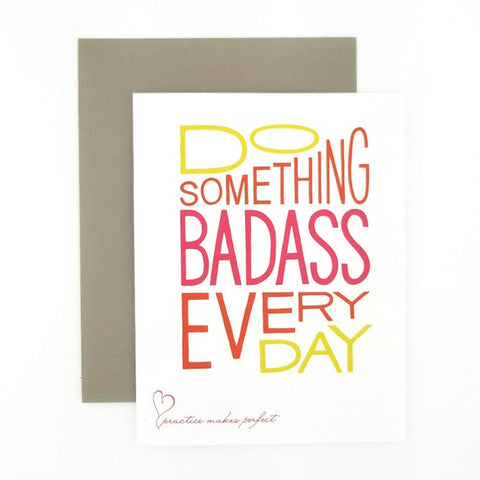 Do Something Badass Every Day greeting card