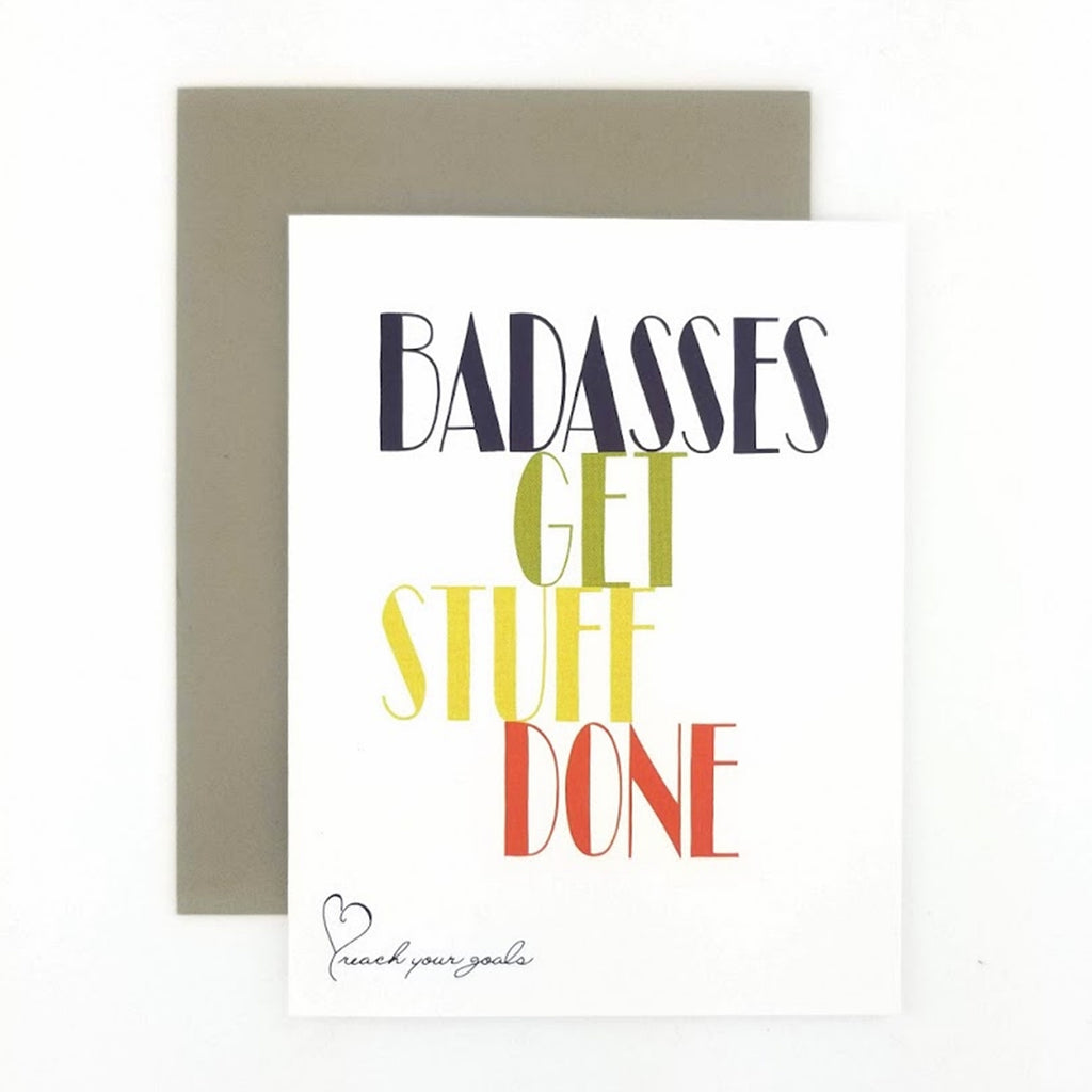 Badasses Get Stuff Done greeting card.