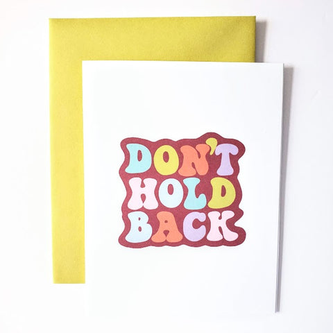 Don't Hold Back greeting card