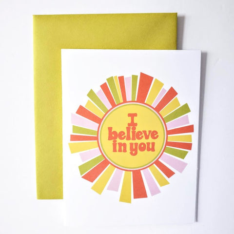 I believe in you greeting card