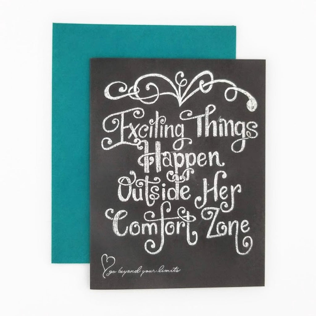 Exciting Things Happen Outside Her Comfort Zone Greeting Card. Hand-lettered chalkboard art design on the front, blank inside and story on the back.