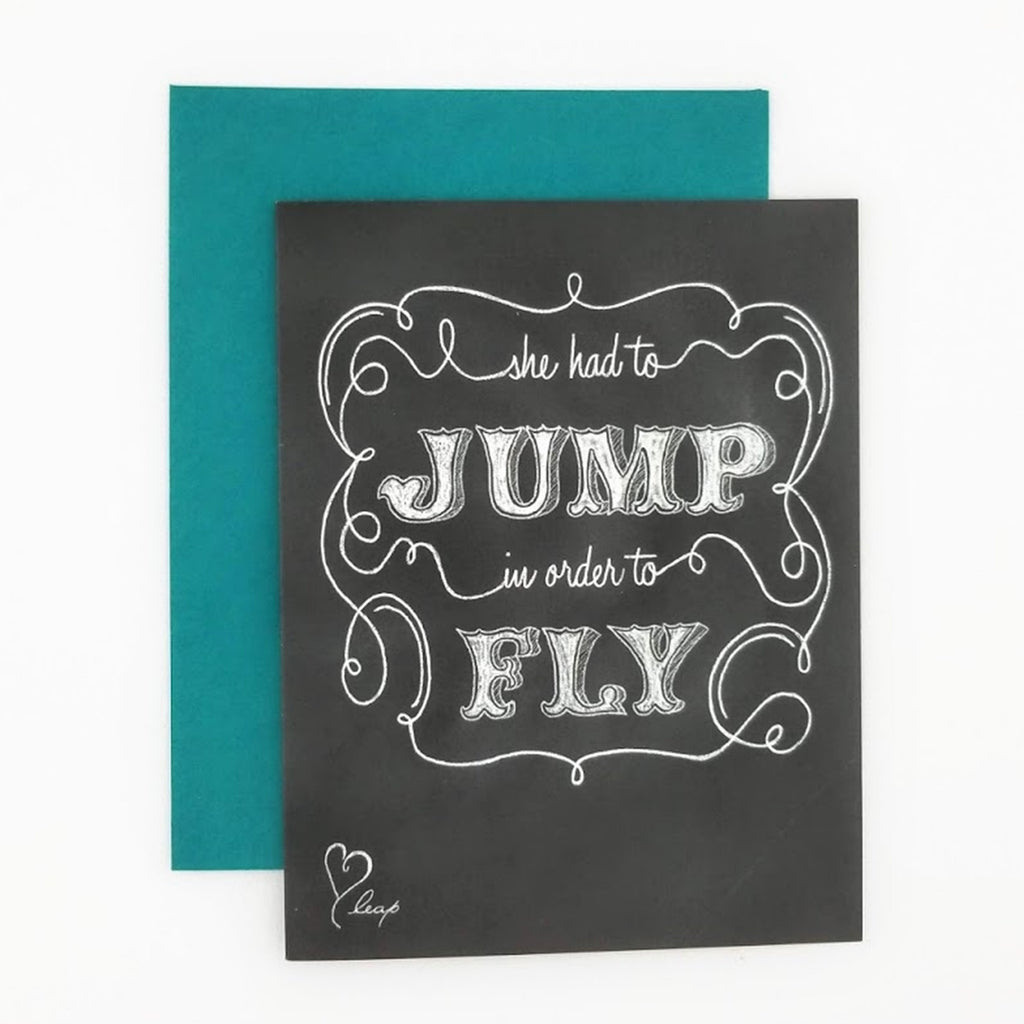She Had to Jump In Order to Fly Greeting Card. Hand-lettered chalkboard art design on the front, blank inside and story on the back. greeting card.