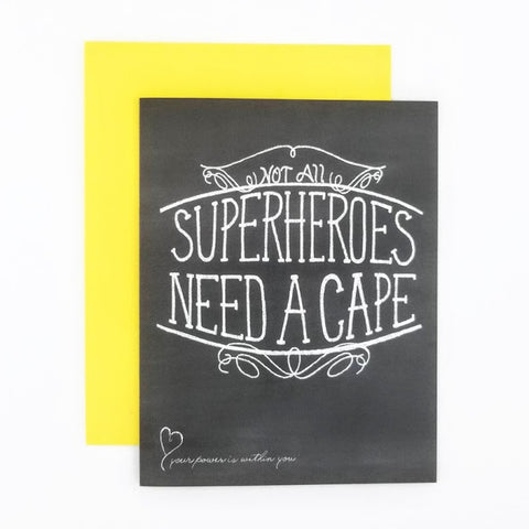 Not All Superhereos Need a Cape Greeting Card. Hand-lettered chalkboard art design on the front, blank inside and story on the back. greeting card.