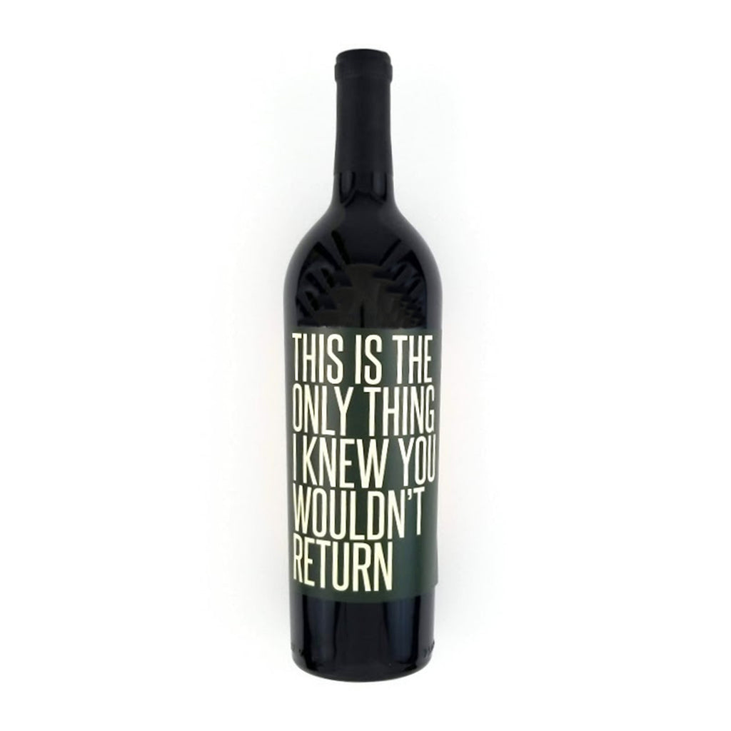 This is the Only Thing I Knew You Wouldn't Return Wine Label