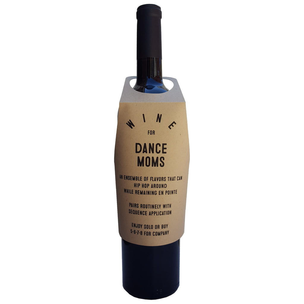 Wine for Dance Moms wine bottle wrap