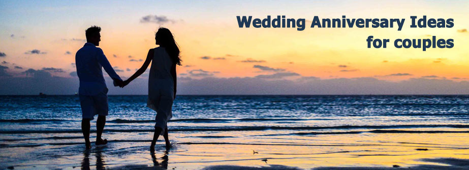Wedding Anniversary Ideas for couples