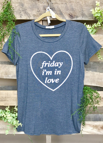 "Charcoal ""Friday I'm in Love"" Tee"