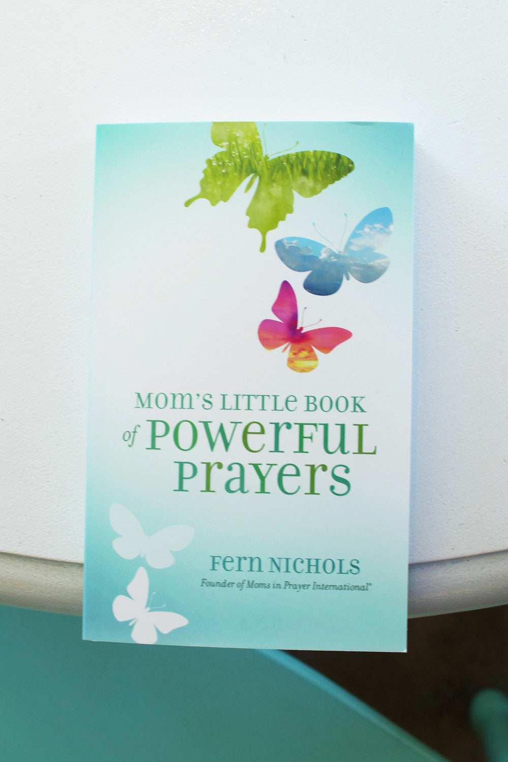 Mom's Little Book of Power Prayers