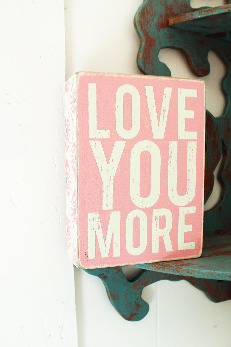 Pink Box Sign - Love You More