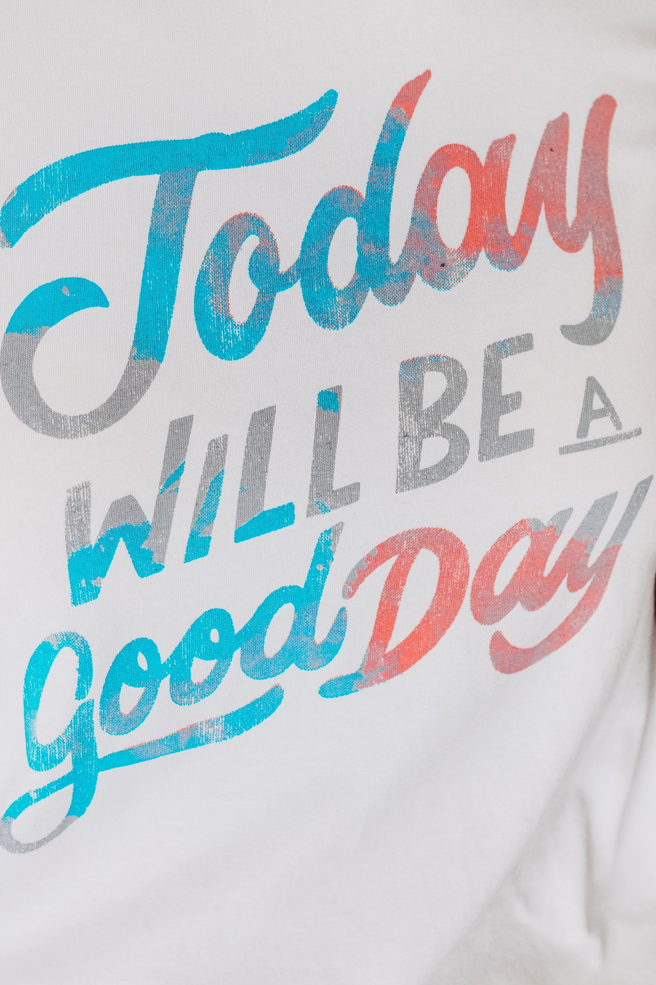 Today Will Be a Good Day Tee
