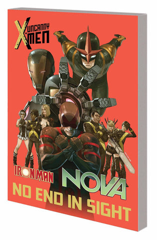 Uncanny X-Men / Iron Man / Nova - No End in Sight TP
