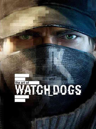 Watch Dogs - The Art of Watch Dogs Book