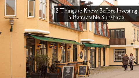 12 Things to Know Before Buying a Retractable Sunshade