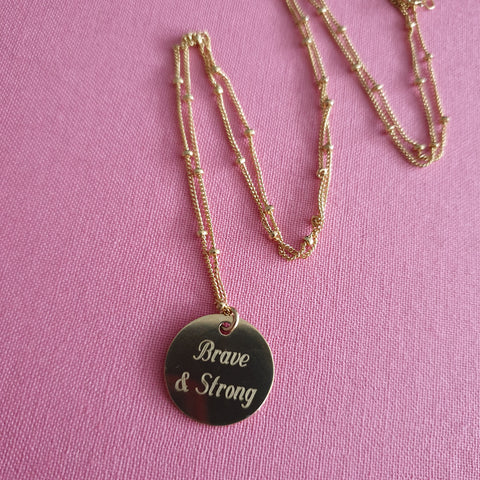 THE 'BRAVE & STRONG' NECKLACE
