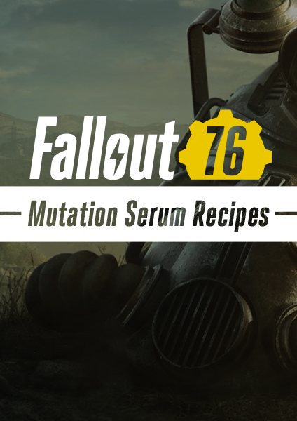 Fallout 76 serum recipes
