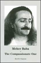 Meher Baba - The Compassionate One  By Rick M. Chapman (PB) - Meher Book House