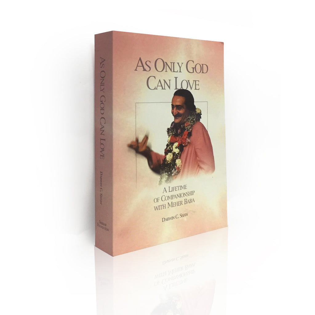 AS ONLY GOD CAN LOVE BY DARWIN C.SHAW - Meher Book House