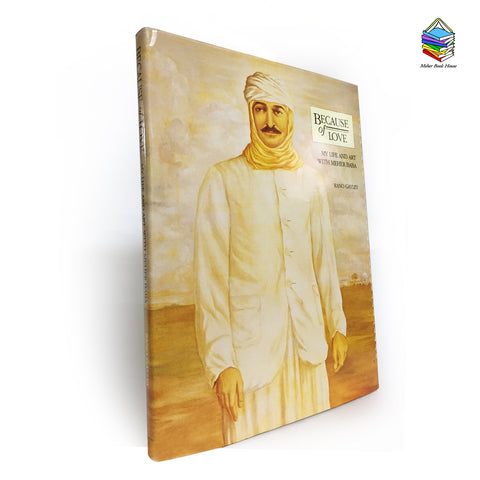Because of Love My Life and Art with Meher Baba  By  Rano Gayley - Meher Book House