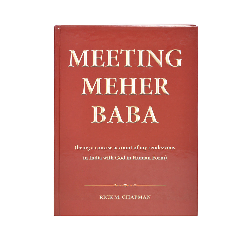 MEETING MEHER BABA - RICK M. CHAPMAN - Meher Book House
