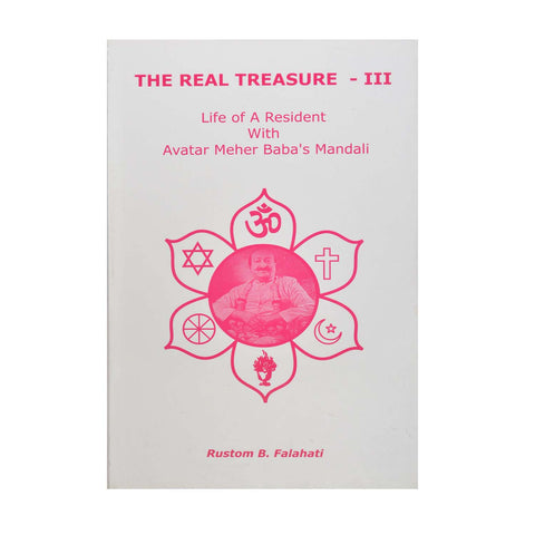 THE REAL TREASURE - III (PB) By Rustom B.Falahati - Meher Book House
