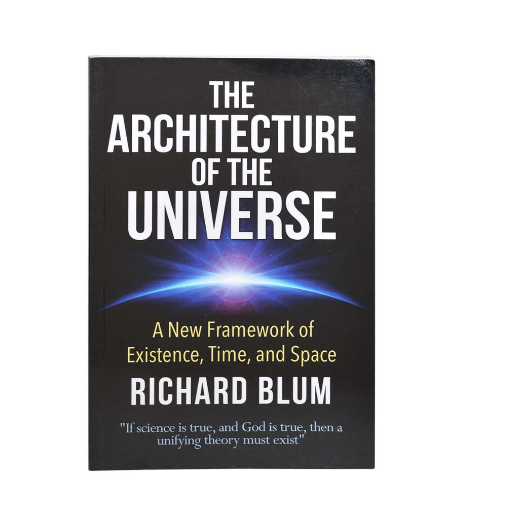 THE ARCHITECTURE OF THE UNIVERSE  BY RICHARD BLUM