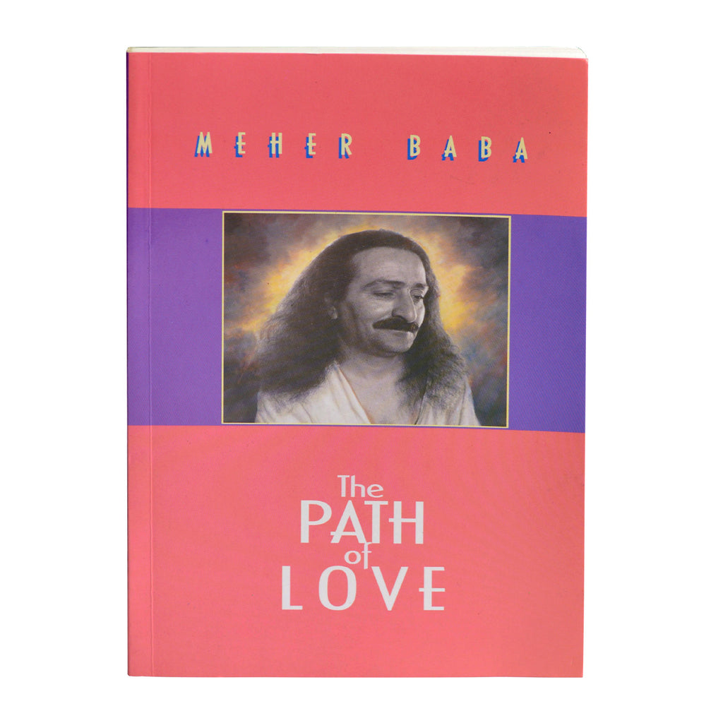 THE PATH OF LOVE By MEHER BABA (PB)