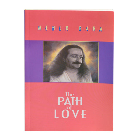 THE PATH OF LOVE By MEHER BABA (PB) - Meher Book House