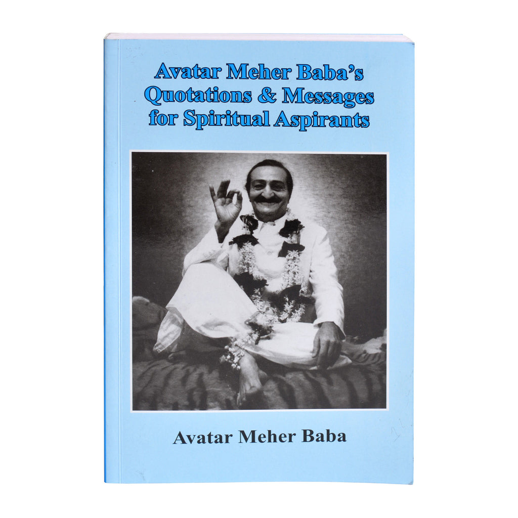Avatar Meher Babas' Quotations & Messages for Spiritual Aspirants By Avatar Meher Baba (PB) - Meher Book House