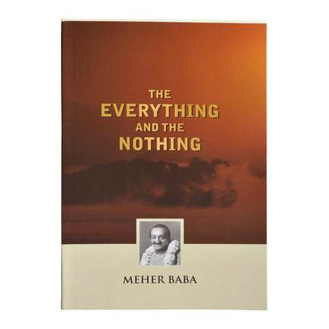 THE EVERYTHING AND THE NOTHING By  MEHER BABA (PB) - Meher Book House