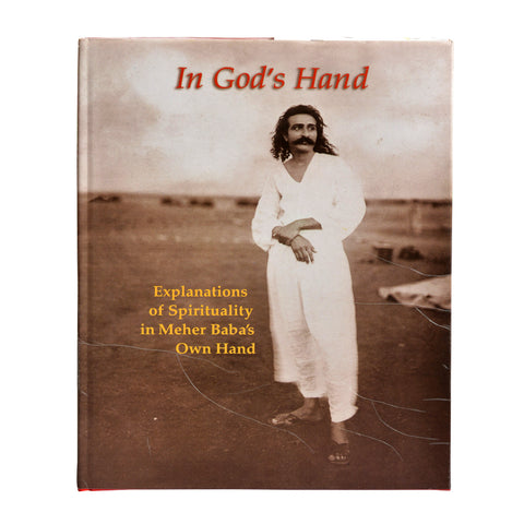 IN GODS' HAND -Explanations of spirituality in Meher Babas' own hand  By Meher Baba HC - Meher Book House