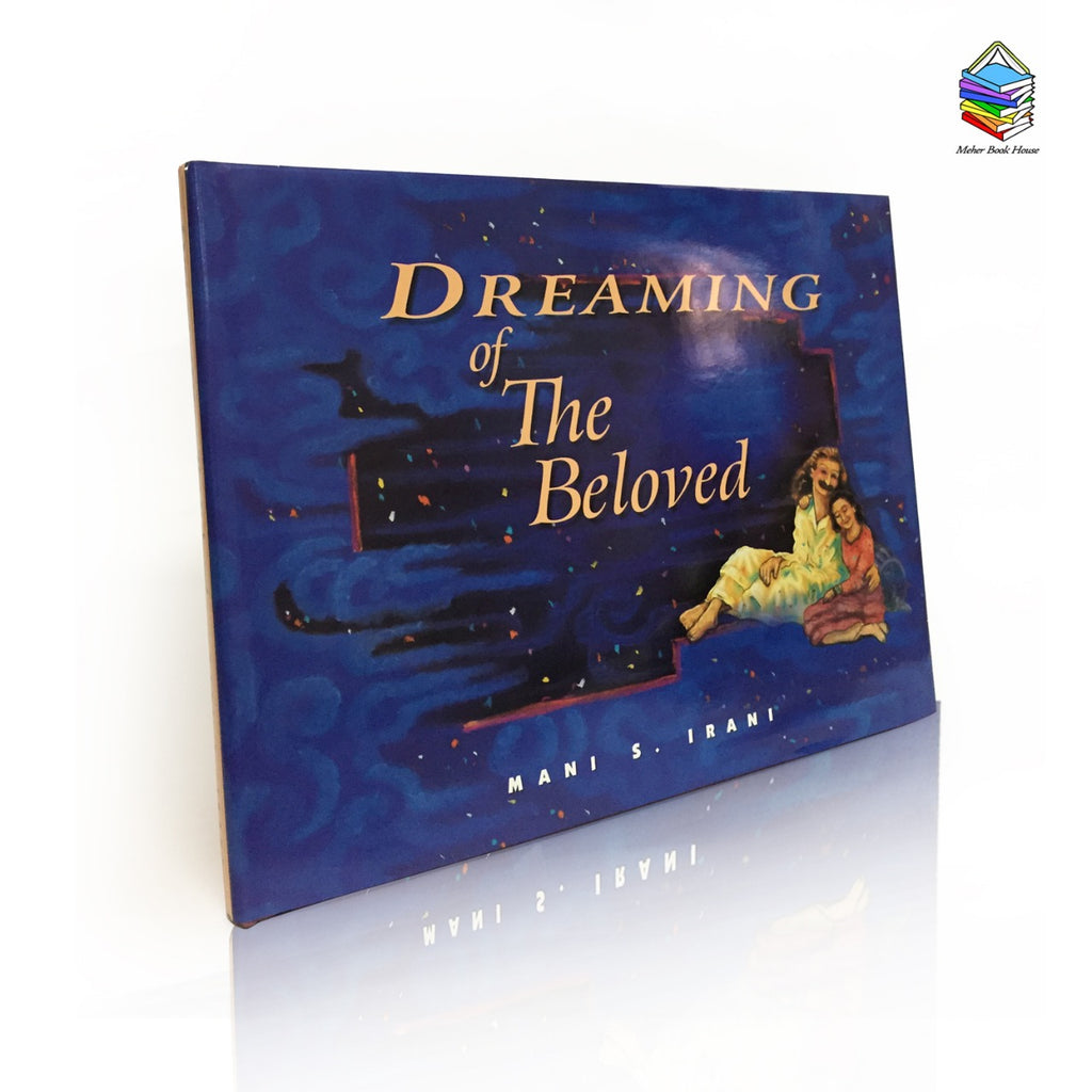 Dreaming of The Beloved  By  Mani S. Irani - Meher Book House