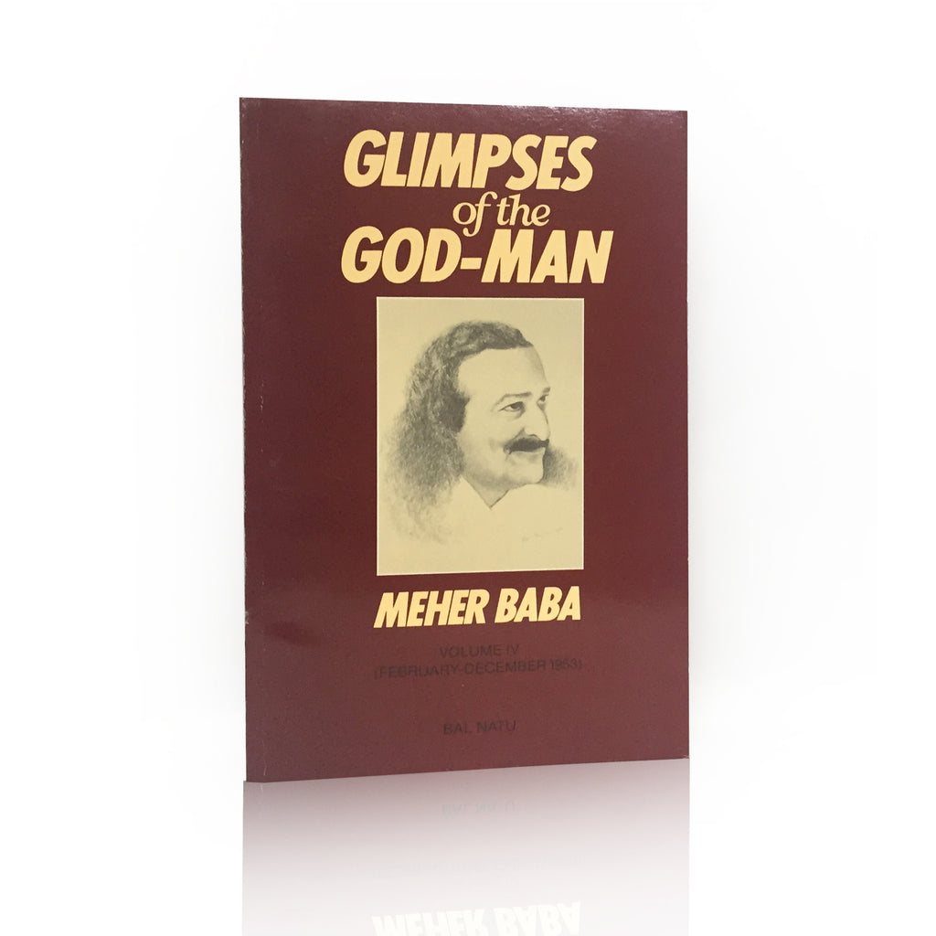 GLIMPSES of the GOD-MAN BY BAL NATU VOLUME -IV - Meher Book House