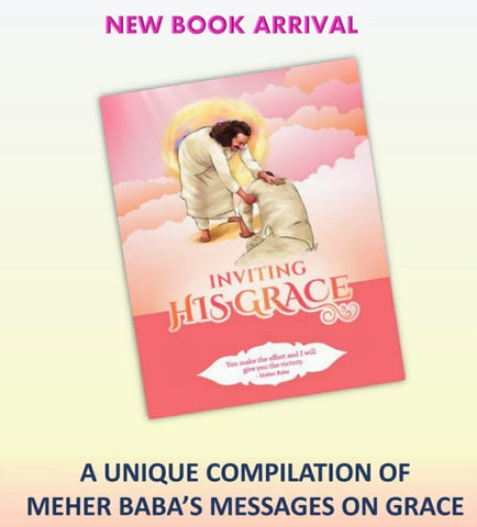 INVITING HIS GRACE BY MEHER BABA - Meher Book House