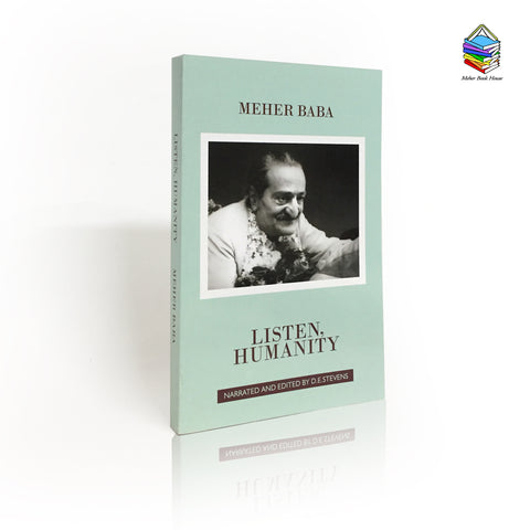 LISTEN HUMANITY -By MEHER BABA  (PB) (NEW) ,Reprint 2017 - Meher Book House