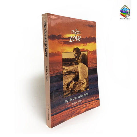 'The Ocean of Love' -  My Life with Meher Baba    By Delia DeLeon - Meher Book House
