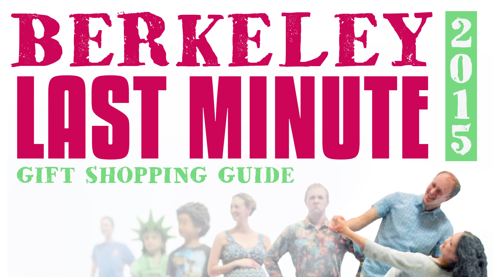 Berkeley last Minugte Gift Shopping Guide 2015