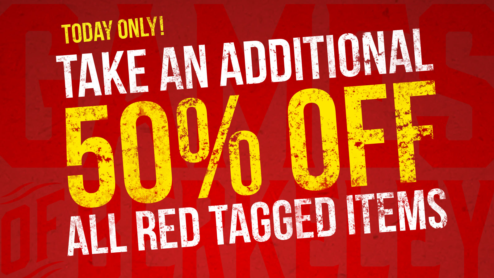 December 31 only: Take an additional 50% off our red tagged items!