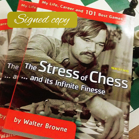 The Stress of Chess - Walter Browne - Signed Book