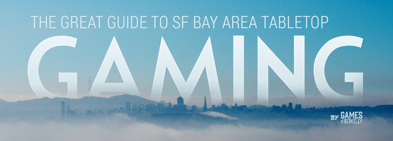 San Francisco Bay Area Board Game Guide
