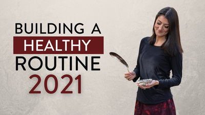Building a Healthy Routine 2021