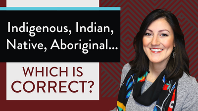 INDIGENOUS People, NATIVE American, Aboriginal...(What is the correct name?)