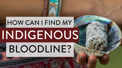 Indigenous Ancestry: How Can I Find My Bloodline?