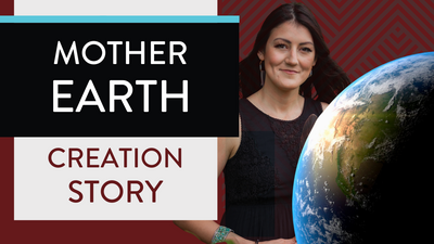 CREATION STORY (Mother Earth native TEACHING)