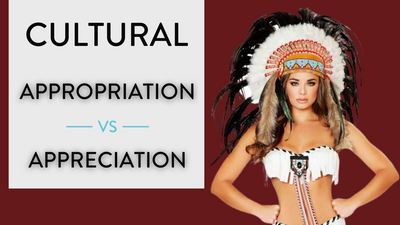 Cultural Appropriation vs Appreciation